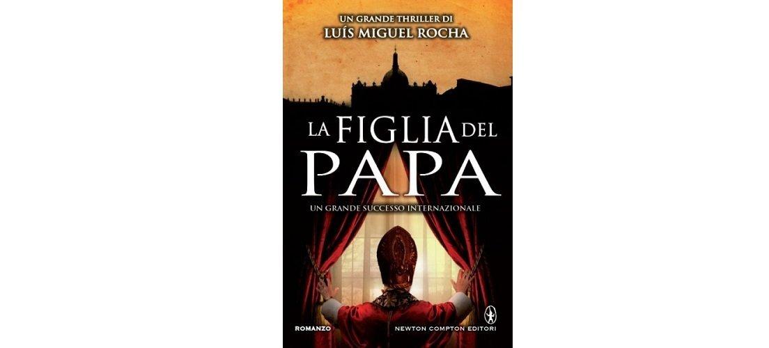 La figlia del Papa di Luis Miguel Rocha