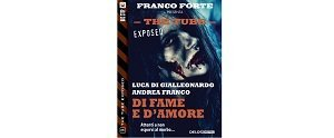 The Tube Exposed 9: Di fame e d'amore di Luca di Gialleonardo e Andrea Franco Franco Forte