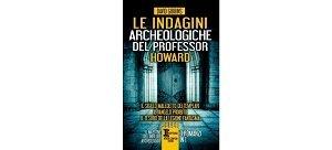 Le indagini archeologiche del professor Howard di David Gibbins