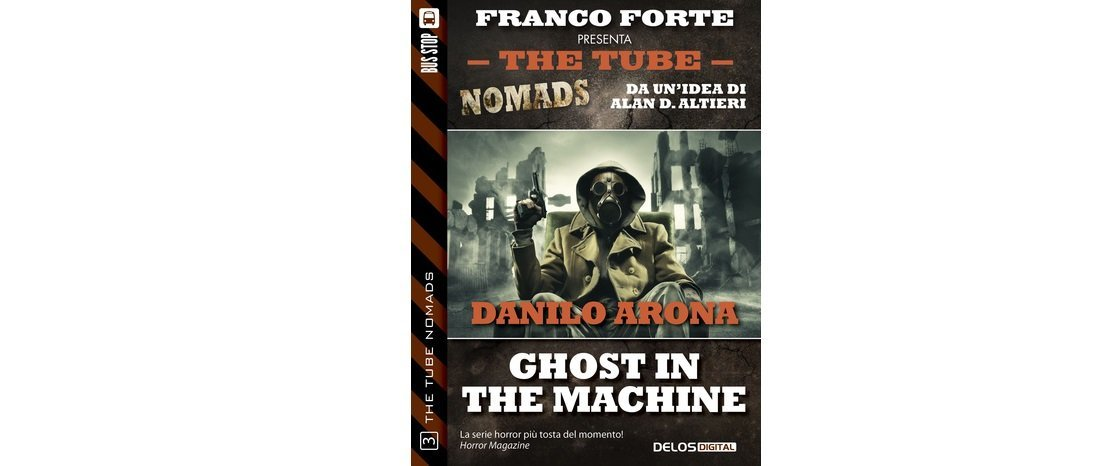 The Tube Nomads - Ghost in the machine di Danilo Arona