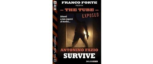 The Tube Exposed 12 - Survive di Antonino Fazio