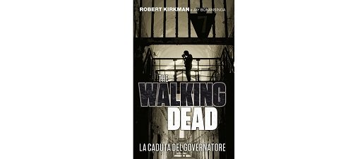 The Walking Dead - La caduta del Governatore di Robert Kirkman e Jay Bonansinga