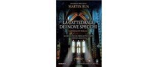 """""""La cattedrale dei nove specchi""""di Martin Rua"""