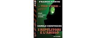 I ripulitori e l'abisso di Camilo Cienfuegos