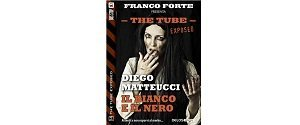 The Tube Exposed Il bianco e il nero di Diego Matteucci