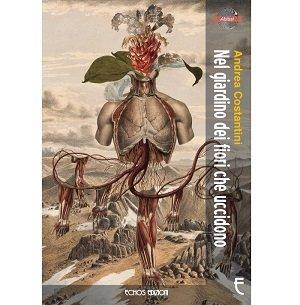 Nel giardino dei fiori che uccidono di Andrea Costantini