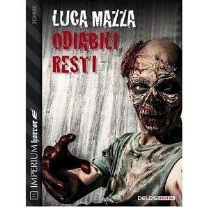 Odiabili resti di Luca Mazza