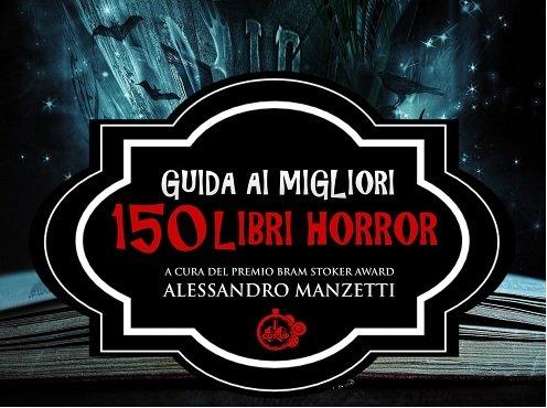 Guida ai migliori 150 libri horror di Alessandro Manzetti