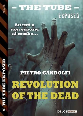 Revolution of the dead di Pietro Gandolfi