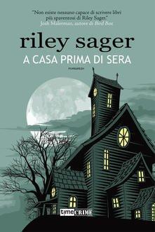 A casa prima di sera di Riley Sager - Copertina