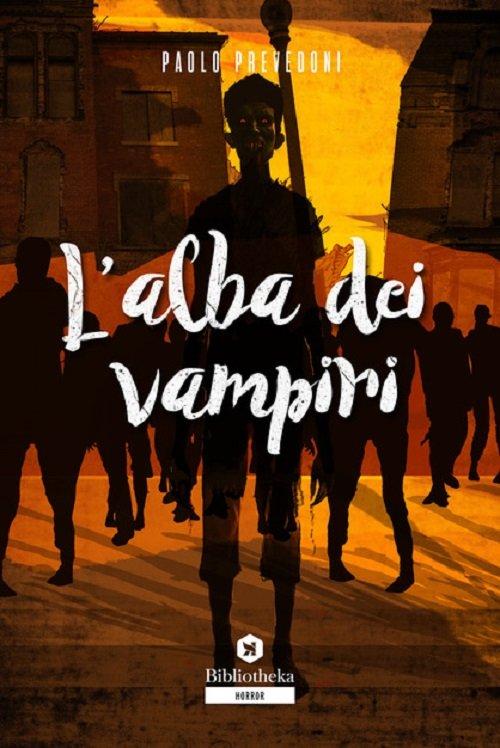 L'alba dei vampiri di Paolo Prevedoni