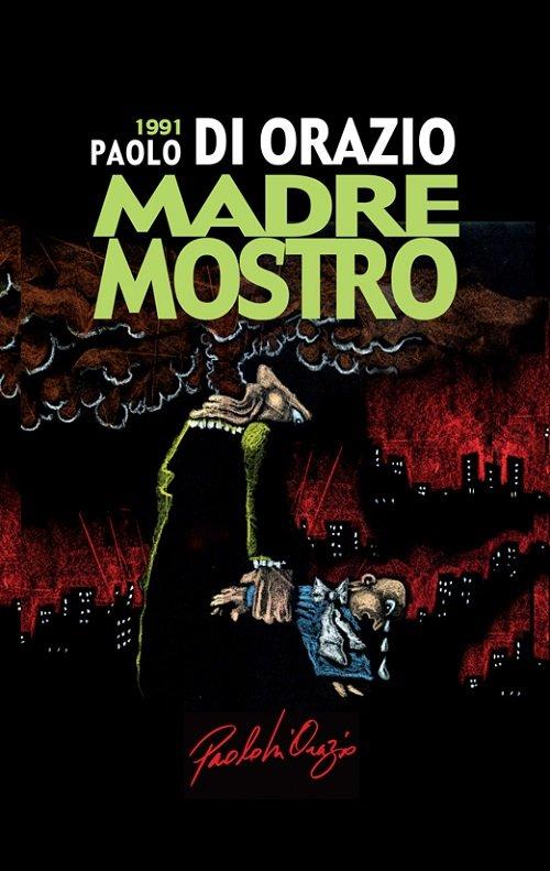 Madre Mostro di Paolo Di Orazio - copertina